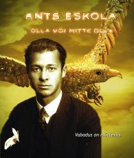 Ants Eskola. Olla või mitte olla Collection of Estonian Film Foundation