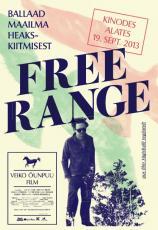 Free Range: Ballaad maailma heakskiitmisest Kunstnik Aadam Kaarma Homeless Bob Production