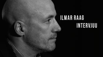 Ilmar Raag. Intervjuu