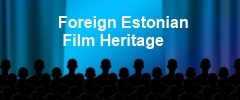 Foreign Estonian Film Heritage Collection